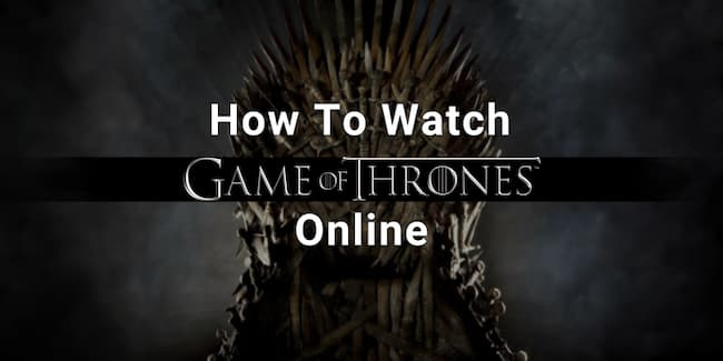Ways to Watch 'Game of Thrones' Online for Free